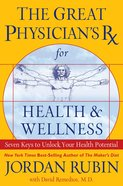 Great Physician's Rx For Health & Wellness (Prescription) eBook