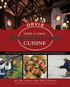The Orvis Guide to Great Sporting Lodge Cuisine eBook