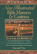 Nelson's New Illustrated Bible Manners & Customs eBook