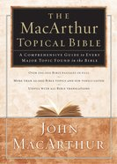 The Macarthur Topical Bible (Nkjv)