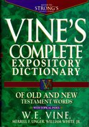 Vine's Complete Expository Dictionary of Old and New Testament Words eBook