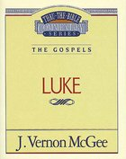Thru the Bible NT #37: Luke (#37 in Thru The Bible New Testament Series) eBook