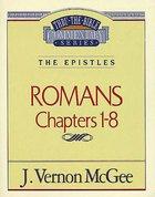 Thru the Bible NT #42: Romans (Volume 1) (#42 in Thru The Bible New Testament Series) eBook