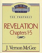 Thru the Bible NT #58: Revelation (Volume 1) (#58 in Thru The Bible New Testament Series) eBook
