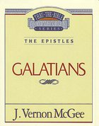 Thru the Bible NT #46: Galatians (#46 in Thru The Bible New Testament Series) eBook