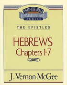 Thru the Bible NT #51: The Epistles (Hebrews 1-7) (#51 in Thru The Bible New Testament Series) eBook