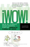Wow! (Spanish) (Spa) (Delivering Knock Your Socks Off Service) eBook
