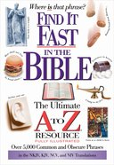 Find It Fast in the Bible (Ultimate A To Z Resource Series) eBook