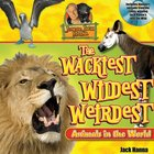 Jungle Jack's Wackiest, Wildest, and Weirdest Animals in the World eBook
