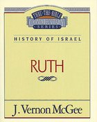 Thru the Bible OT #11: Ruth (#11 in Thru The Bible Old Testament Series) eBook