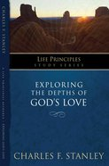 Exploring the Depths of God's Love (Life Principles Study Series) eBook