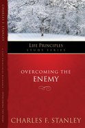Overcoming the Enemy (Life Principles Study Series) eBook