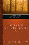 Preparing For Christ's Return (Life Principles Study Series) eBook
