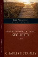 Understanding Eternal Security (Life Principles Study Series) eBook