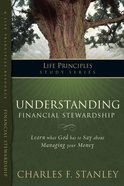 Understanding Financial Stewardship (Life Principles Study Series) eBook