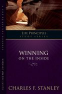 Winning on the Inside (Life Principles Study Series) eBook