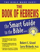 The Book of Hebrews (Smart Guide To The Bible Series) eBook