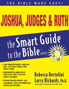 Joshua, Judges & Ruth (Smart Guide To The Bible Series)