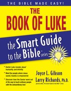 The Book of Luke (Smart Guide To The Bible Series) eBook