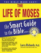 The Life of Moses (Smart Guide To The Bible Series) eBook