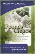 Peones Ciegos (Spanish) (Spa) (Blind Peons) eBook