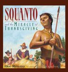 Squanto and the Miracle of Thanksgiving eBook