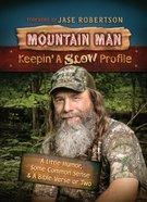 Mountain Man Keepin' a Slow Profile eBook