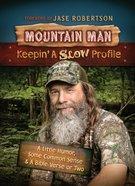 Mountain Man Keepin' a Slow Profile eBook
