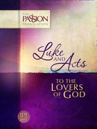 TPT Luke & Acts: To the Lovers of God eBook