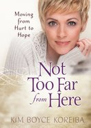 Not Too Far From Here eBook