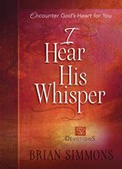 I Hear His Whisper #01: Encounter God's Heart For You. 52 Devotions (The Passion Translation Devotionals Series) eBook