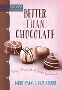 Better Than Chocolate: One Year Devotional