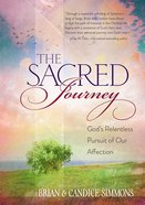 Sacred Journey - God's Relentless Pursuit of Our Affection eBook