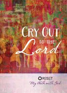 Cry Out to the Lord: My Walk With God eBook