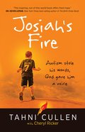 Josiah's Fire: Autism Stole His Words, God Gave Him a Voice eBook
