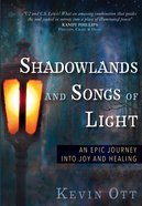 Shadowlands and Songs of Light eBook