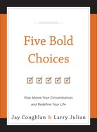Five Bold Choices eBook