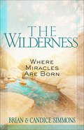 The Wilderness: Where Miracles Are Born eBook