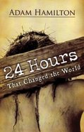 24 Hours That Changed the World, Expanded Large Print Edition eBook