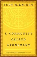 A Community Called Atonement (#01 in Living Theology Series) eBook