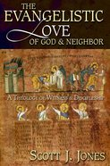 The Evangelistic Love of God and Neighbor eBook