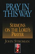 Pray in This Way (Protestant Pulpit Exchange Series) eBook