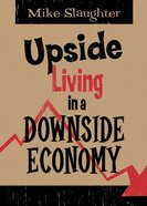Upside Living in a Downside Economy eBook