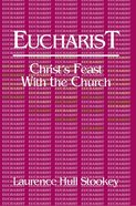 Eucharist: Christ's Feast With the Church eBook