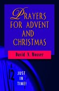 Prayers For Advent and Christmas (Just In Time Series) eBook