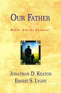 Our Father: Where Are the Fathers? eBook