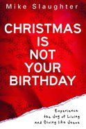 Christmas is Not Your Birthday eBook