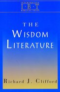The Wisdom Literature (Interpreting Biblical Texts Series) eBook