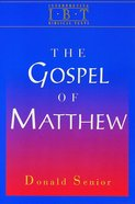 The Gospel of Matthew (Interpreting Biblical Texts Series) eBook