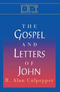 The Gospel and Letters of John (Interpreting Biblical Texts Series) eBook